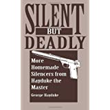 Silent But Deadly: More Homemade Silencers From Hayduke The Master
