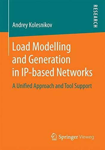 Download Load Modelling and Generation in IP-based Networks: A Unified Approach and Tool Support pdf