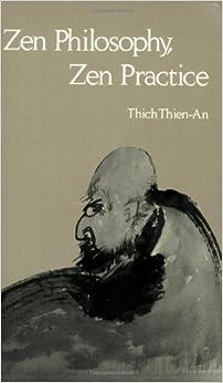 Zen Philosophy, Zen Practice: Thich Thien-An: 9780913546338 ...