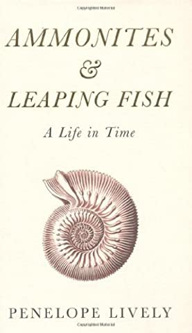 Ammonites and Leaping Fish: A Life in Time by Lively, Penelope (2013) Hardcover - Leaping Fish