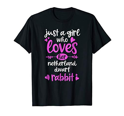 (Just a Girl Who Loves Her Netherland Dwarf Rabbit T-Shirt)