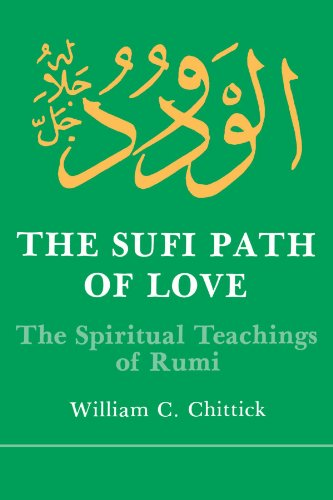The Sufi Path of Love: The Spiritual Teachings of Rumi (Suny Series in Islamic Spirituality) (Suny Series, Islamic Spirituality)