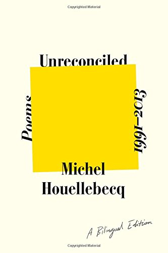 Unreconciled: Poems 1991-2013; A Bilingual Edition by Farrar, Straus and Giroux