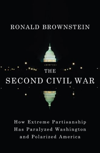 The Second Civil War: How Extreme Partisanship Has Paralyzed Washington and Polarized -
