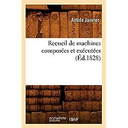 Recueil de Machines Composees Et Executees (Sciences) (French Edition)