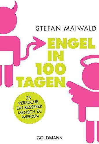 Engel in 100 Tagen: 23 Versuche, ein besserer Mensch zu werden
