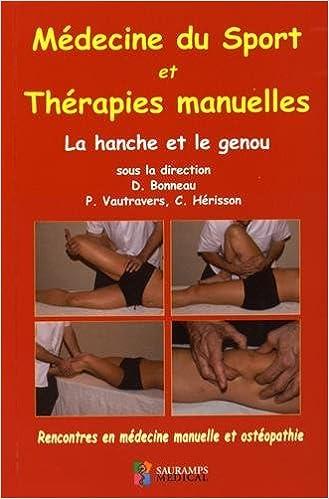Médecine Du Sport Et Thérapies Manuelles: La Hanche Et Le Genou (French Edition)