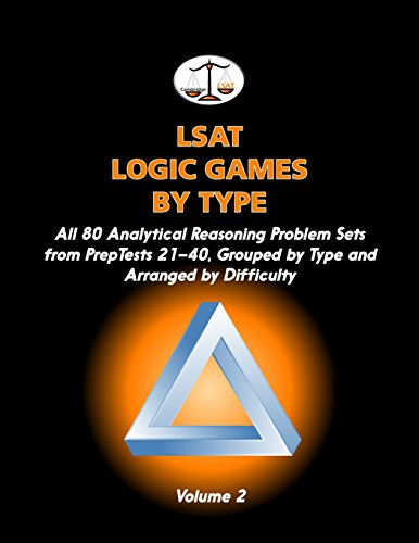 LSAT Logic Games by Type, Volume 2: All 80 Analytical Reasoning Problem Sets from PrepTests 21-40, Grouped by Type and Arranged by Difficulty (Cambridge LSAT)