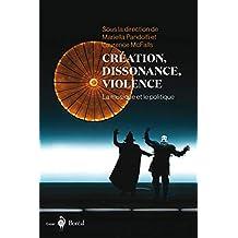 Création, dissonance, violence: La musique et le politique (French Edition)