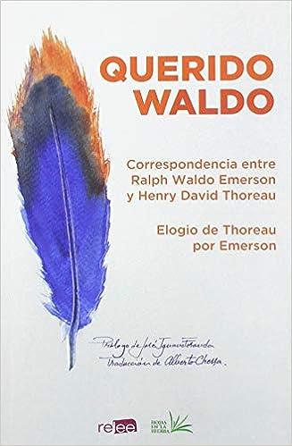 Querido Waldo - Ralph Waldo Emerson / Henry David Thoreau