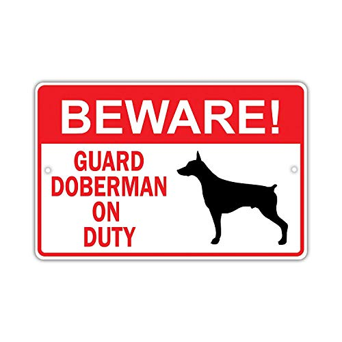A smiling eye Beware! Guard Doberman Dog On Duty Owner Novelty Aluminum 8x12 Metal Sign ()