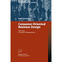 Consumer-Oriented Business Design: The Case of Airport Management