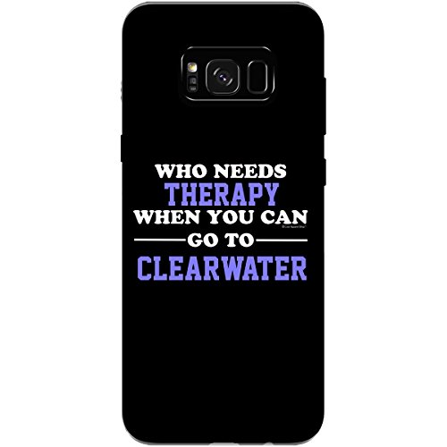 Who Needs Therapy When You Can Go To Clearwater - Phone Case Fits Samsung S8+ - Clearwater Fit You