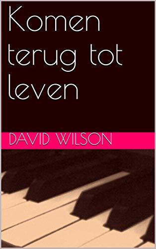 Komen terug tot leven (Dutch Edition)