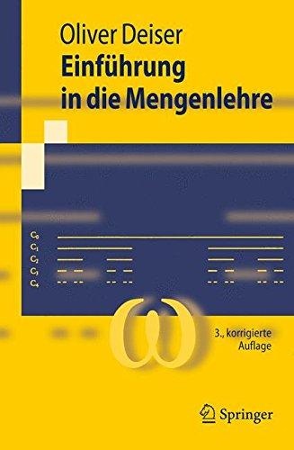 Einführung in die Mengenlehre: Die Mengenlehre Georg Cantors und ihre Axiomatisierung durch Ernst Zermelo (Springer-Lehrbuch) (German Edition)