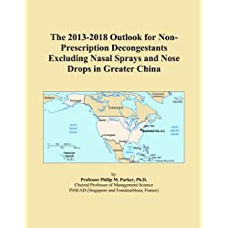 The 2013-2018 Outlook for Non-Prescription Decongestants Excluding Nasal Sprays and Nose Drops in Greater China