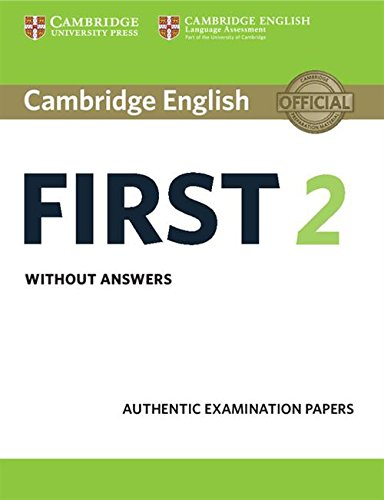Cambridge english first. Per le Scuole superiori. Con espansione online: Cambridge English First 2 Sb Without Answers: Authentic Examination Papers