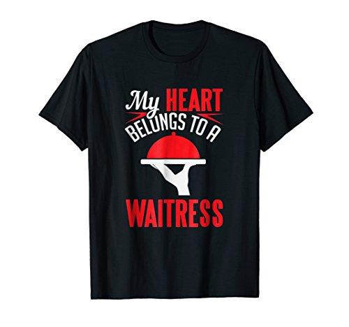 (My Heart Belongs To A Waitress Hostess Server Gift T-Shirt)