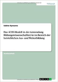 Das 4CID-Modell in der Anwendung Bildungswissenschaftler/-in im Bereich der betrieblichen Aus- und Weiterbildung