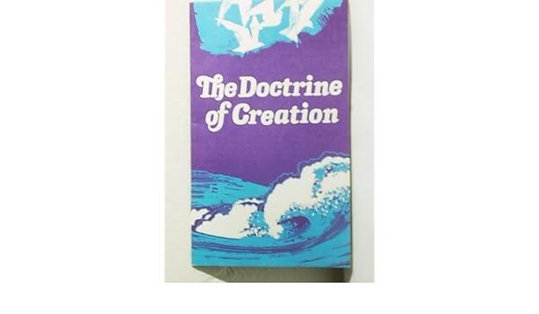 The Doctrine of Creation: Amazon com: Books