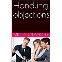 Handling objections (Art of customer experience t. 1) (French Edition)