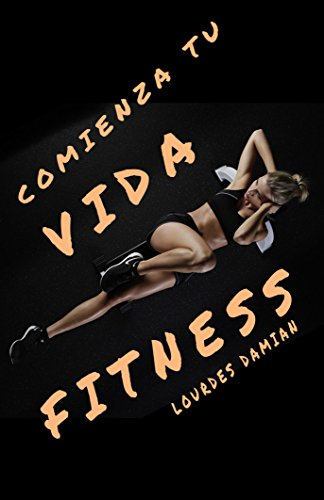 Comienza tu vida Fitness (Spanish Edition) - Kindle edition ...