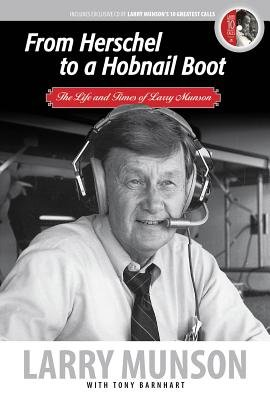 From Herschel to a Hobnail Boot: The Life and Times of Larry Munson [With CD (Audio)] [FROM HERSCHEL TO A HOBNAI-W/CD] [Hardcover]