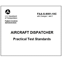 AIRCRAFT DISPATCHER Practical Test Standards, Plus 500 free US military manuals and US Army field manuals when you sample this book