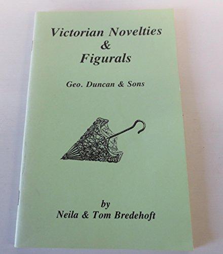 VICTORIAN NOVELTIES & FIGURALS - GEO. DUNCAN & SONS
