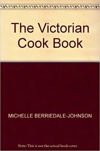 The Victorian Cook Book