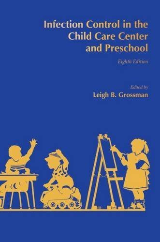 Infection Control in the Child Care Center and Preschool by Leigh B. Grossman MD (2012-02-29)