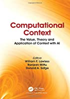 Computational Context: The Value, Theory and Application of Context with AI Front Cover