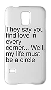 They say you find love in every corner... Well, my life Samsung Galaxy S5 Plastic Case