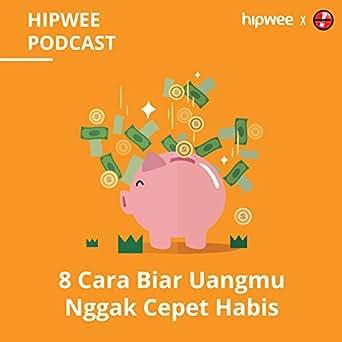 8 Cara Biar Uangmu Nggak Cepet Habis by Hipwee Podcasts on Amazon