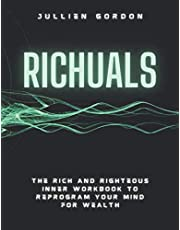 RICHUALS: The Rich And Righteous Inner Workbook To Reprogram Your Mind For Wealth