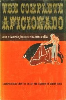 The Complete Aficionado, John McCormick; Mario Sevilla Mascarenas