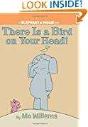 #7: There is a Bird on Your Head! (An Elephant and Piggie Book)