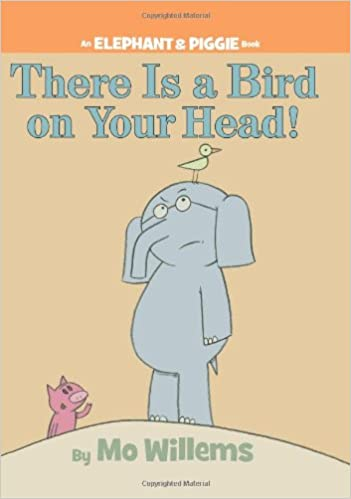 buy there is a bird on your head an elephant and piggie book book