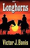Longhorns, Victor J. Bannis, 1608205932