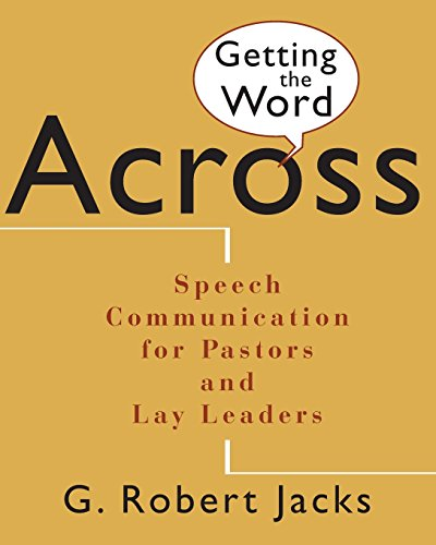 Getting the Word Across: Speech Communication for Pastors...