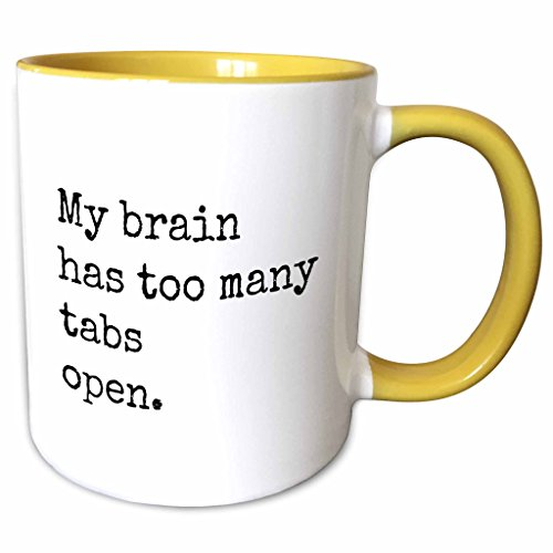 3dRose 224219_8 My My Brain Has Too Many Tabs Open Mug, 11 ()