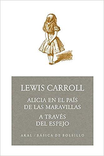 Alicia en el país de las maravillas. A través del espejo (Spanish Edition)