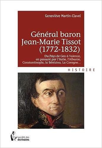 En ligne téléchargement gratuit Général baron Jean-Marie Tissot (1772-1832) pdf ebook