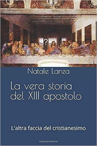 La vera storia del XIII apostolo