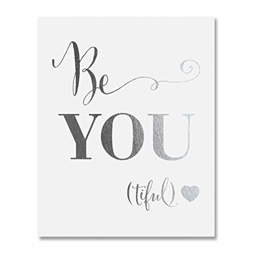 Be-YOU-tiful Silver Foil Decor Wall Art Print Beautiful Inspirational Motivational Quote Metallic Small Poster 5 inches x 7 inches E44