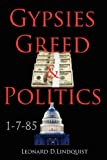 Gypsies Greed and Politics, Leonard D.Lindquist, 1434323536