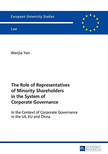 The Role of Representatives of Minority Shareholders in the System of Corporate Governance: In the Context of Corporate Governance in the US, EU and ./Publications Universitaires Européennes