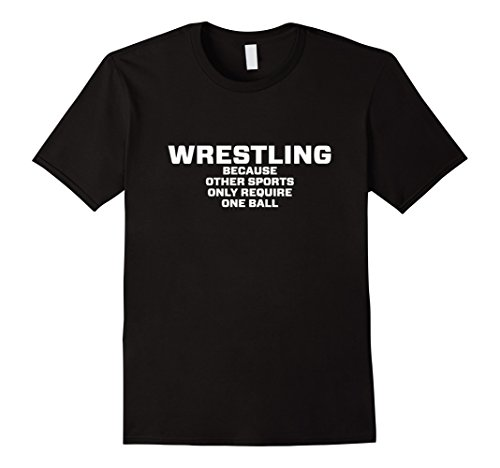 Mens Wrestling because other sports only require one ball Shirts Large Black