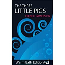 The Three Little Pigs:  French Immersion