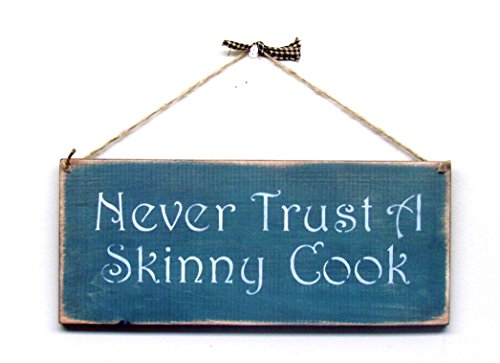 Never Trust a Skinny Cook / Wood Sign ()